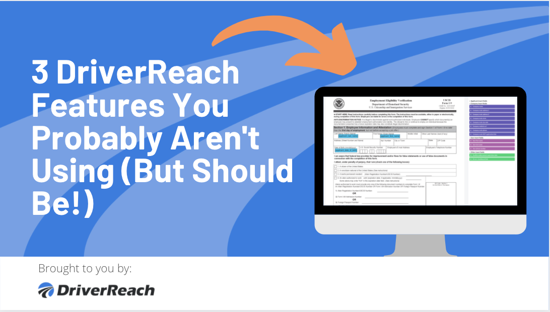 3 DriverReach Features You Probably Aren't Using (But Should Be!)