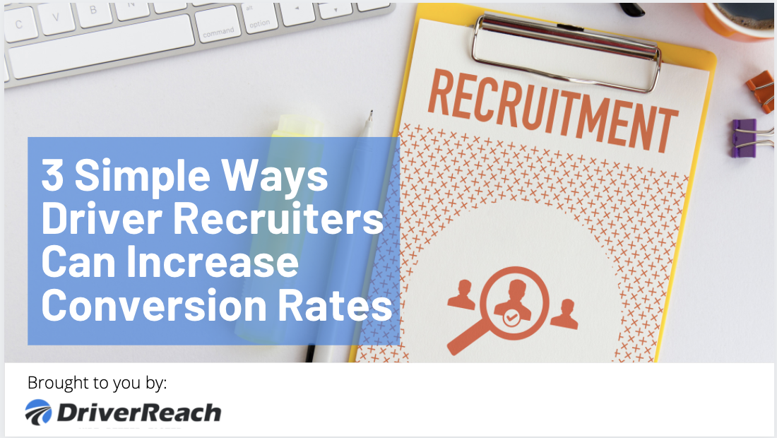 3 Simple Ways Driver Recruiters Can Increase Conversion Rates