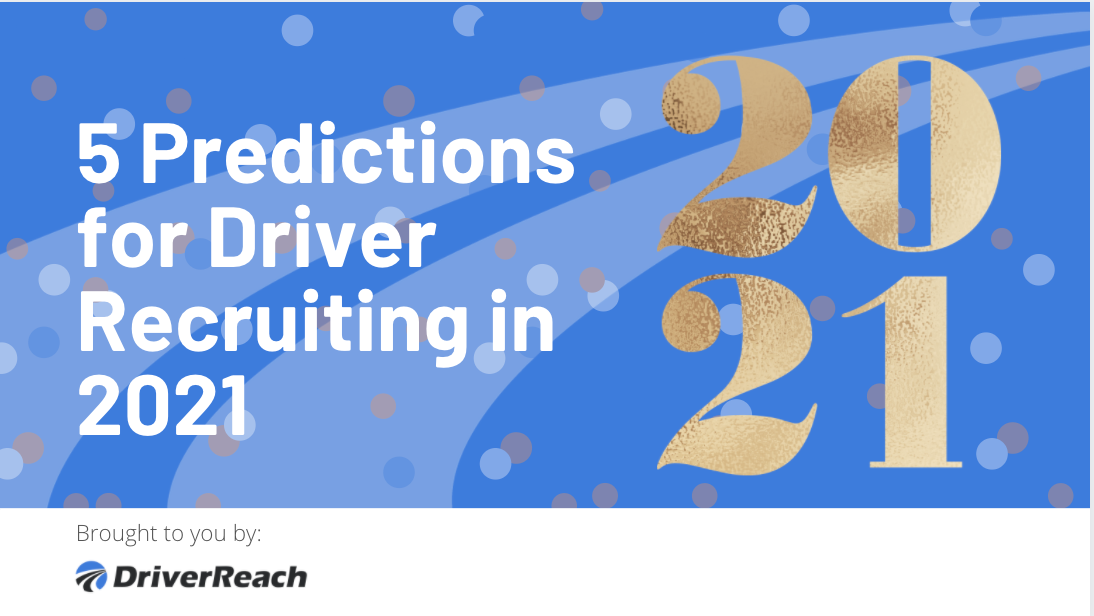 5 Predictions for Driver Recruiting in 2021