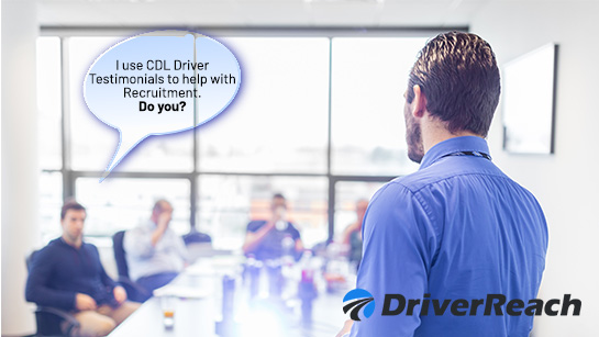 5 Creative Ideas for Collecting and Using CDL Driver Testimonials in the Recruiting Process