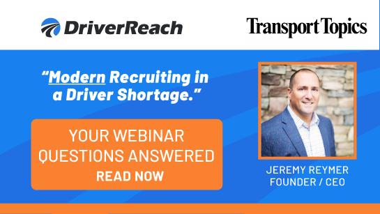 Webinar Q&A: Transport Topics: Modern Recruiting in a Driver Shortage