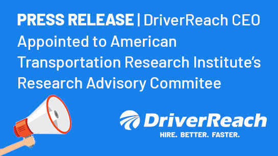 DriverReach CEO Appointed to American Transportation Research Institute's Research Advisory Committee