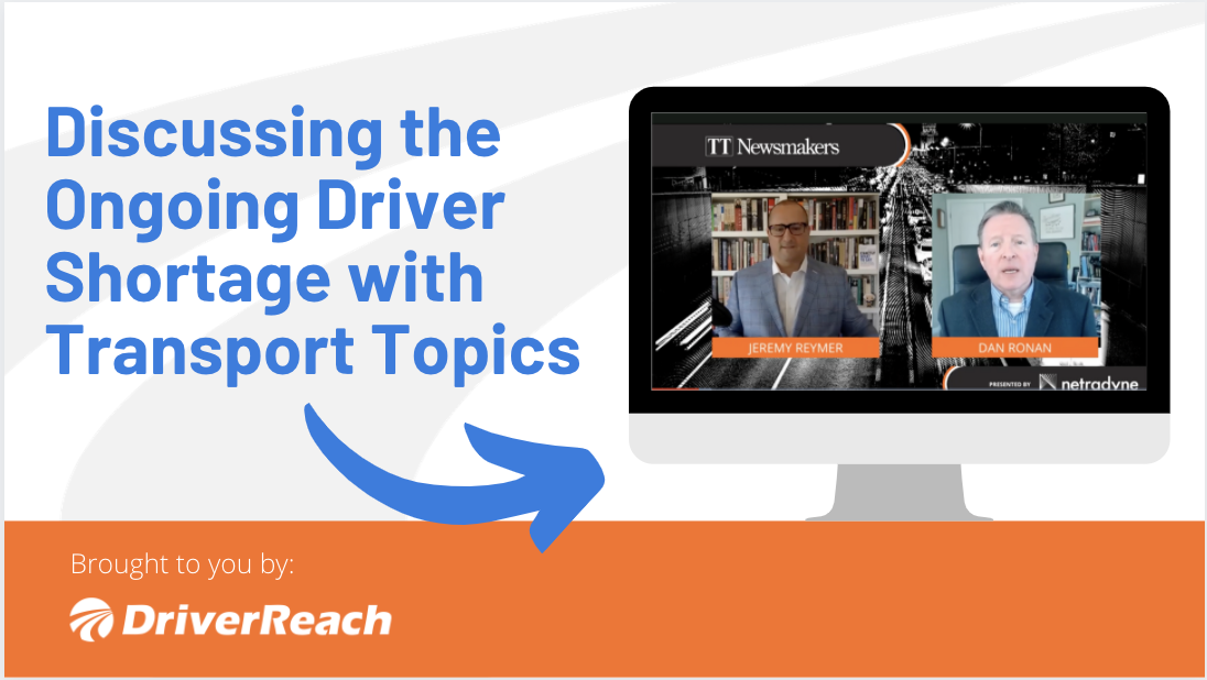 Discussing the Ongoing Driver Shortage with Transport Topics