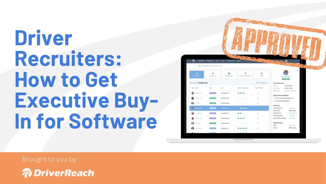 Driver Recruiters: How to Get Executive Buy-In for Software