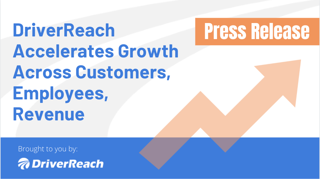 Press Release   DriverReach Accelerates Growth Across Customers, Employees, Revenue