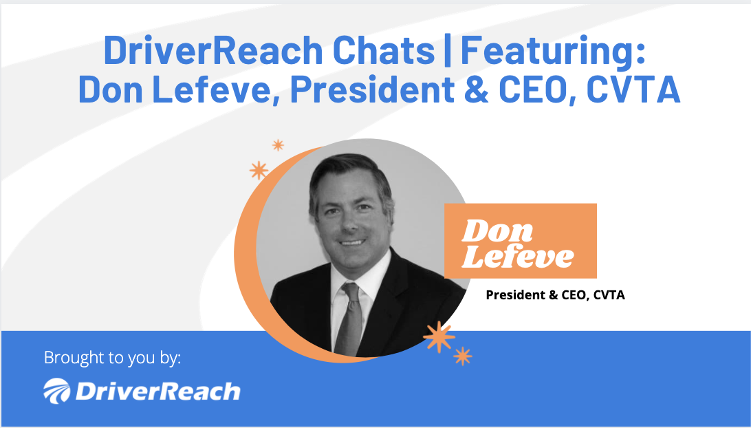 DriverReach Chats | Don Lefeve, President & CEO, CVTA