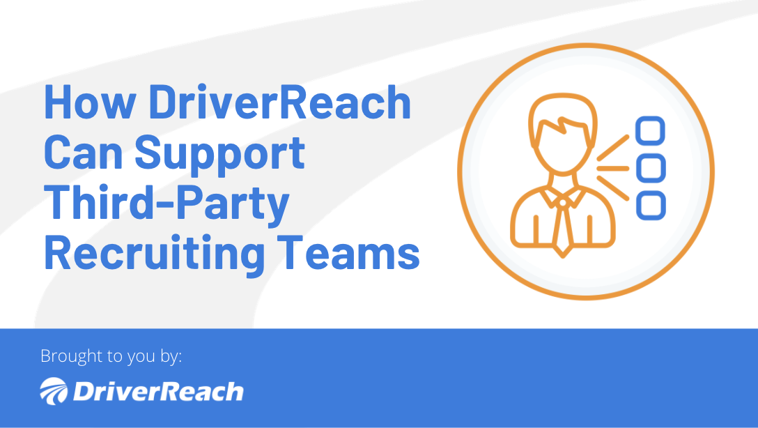 How DriverReach Can Support Third-Party Recruiting Teams