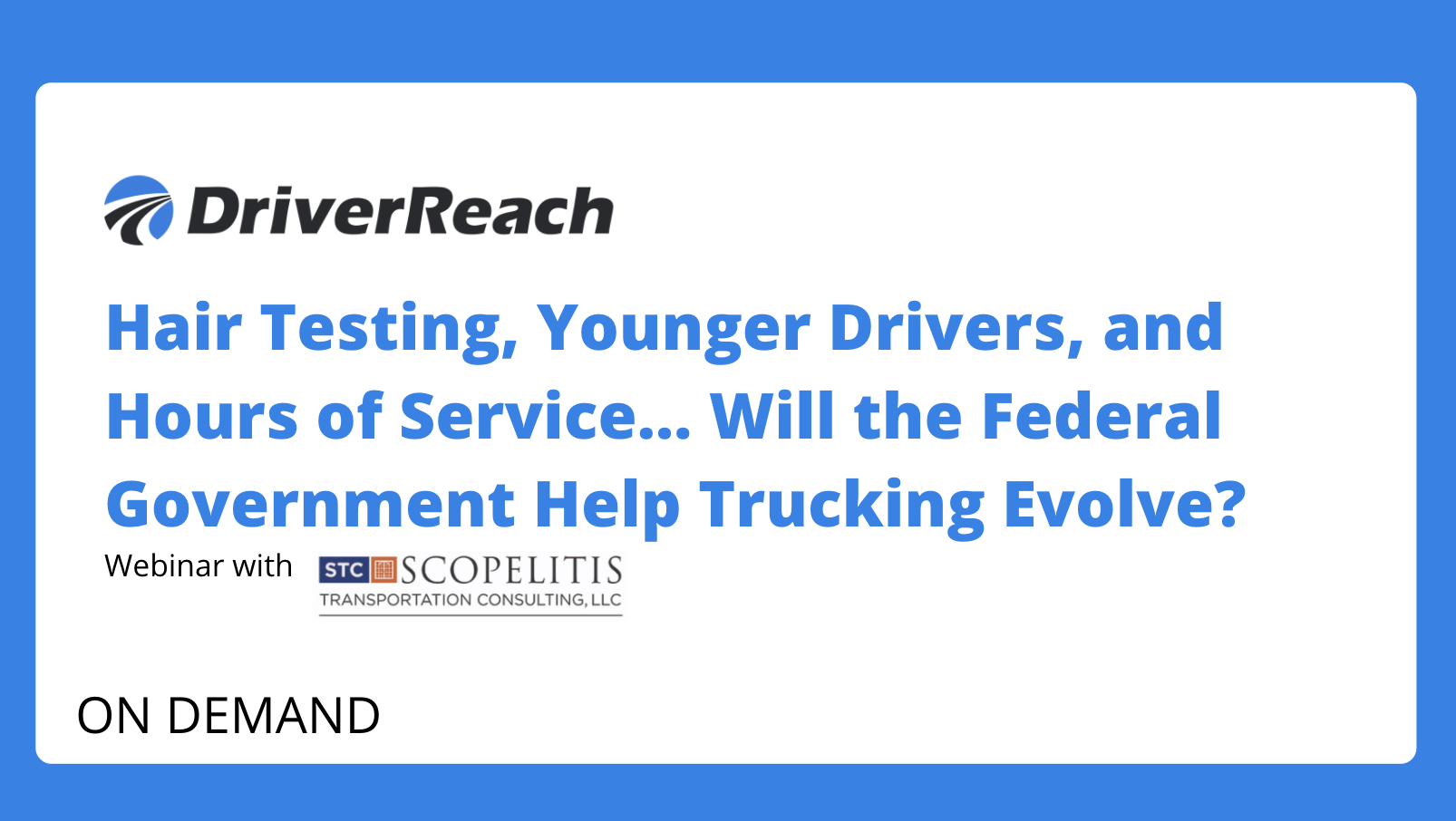 Webinar Q&A: Hair Testing, Younger Drivers, and Hours of Service… Will the Federal Government Help Trucking Evolve?