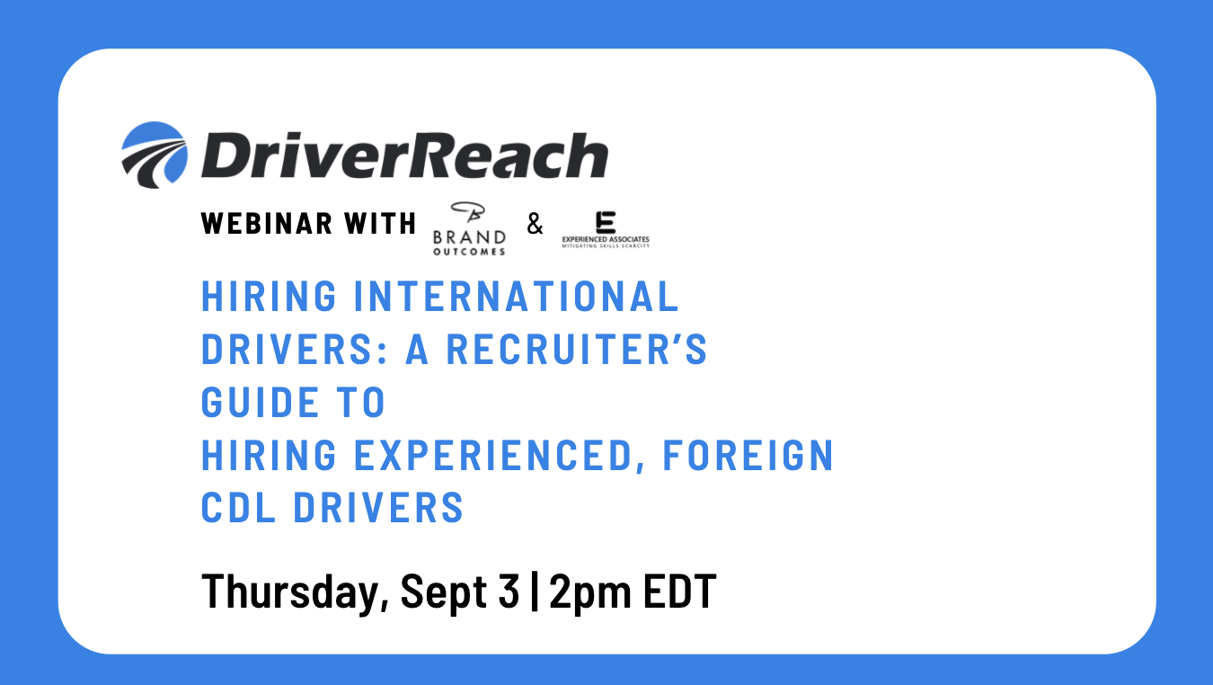 "Upcoming Webinar: ""Hiring International Drivers: A Recruiter's Guide to Hiring Experienced, Foreign CDL Drivers"""