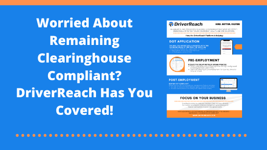Worried About Remaining Clearinghouse Compliant? DriverReach Has You Covered!