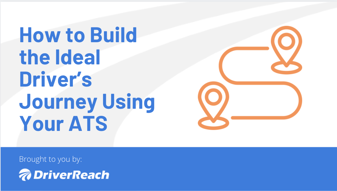 How to Build the Ideal Driver's Journey Using Your ATS