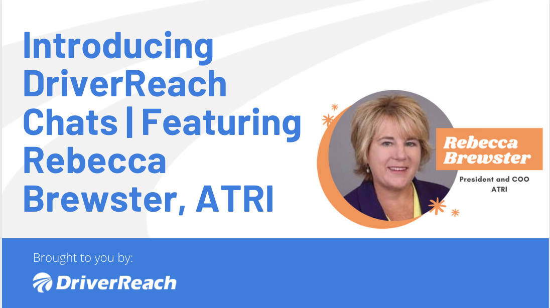Introducing DriverReach Chats   Featuring Rebecca Brewster, ATRI