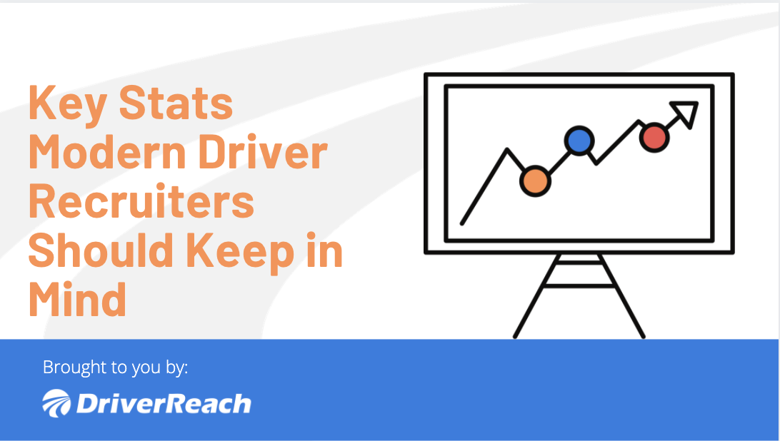 Key Stats Modern Driver Recruiters Should Keep in Mind