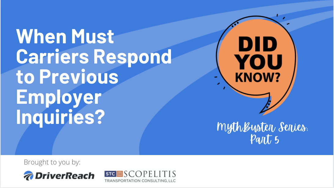 Compliance MythBuster, Part 5 – When Must Carriers Respond to Previous Employer Inquiries?