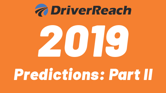 DriverReach's 2019 CDL Trucking Predictions Part II: Regulations Will Take Center Stage