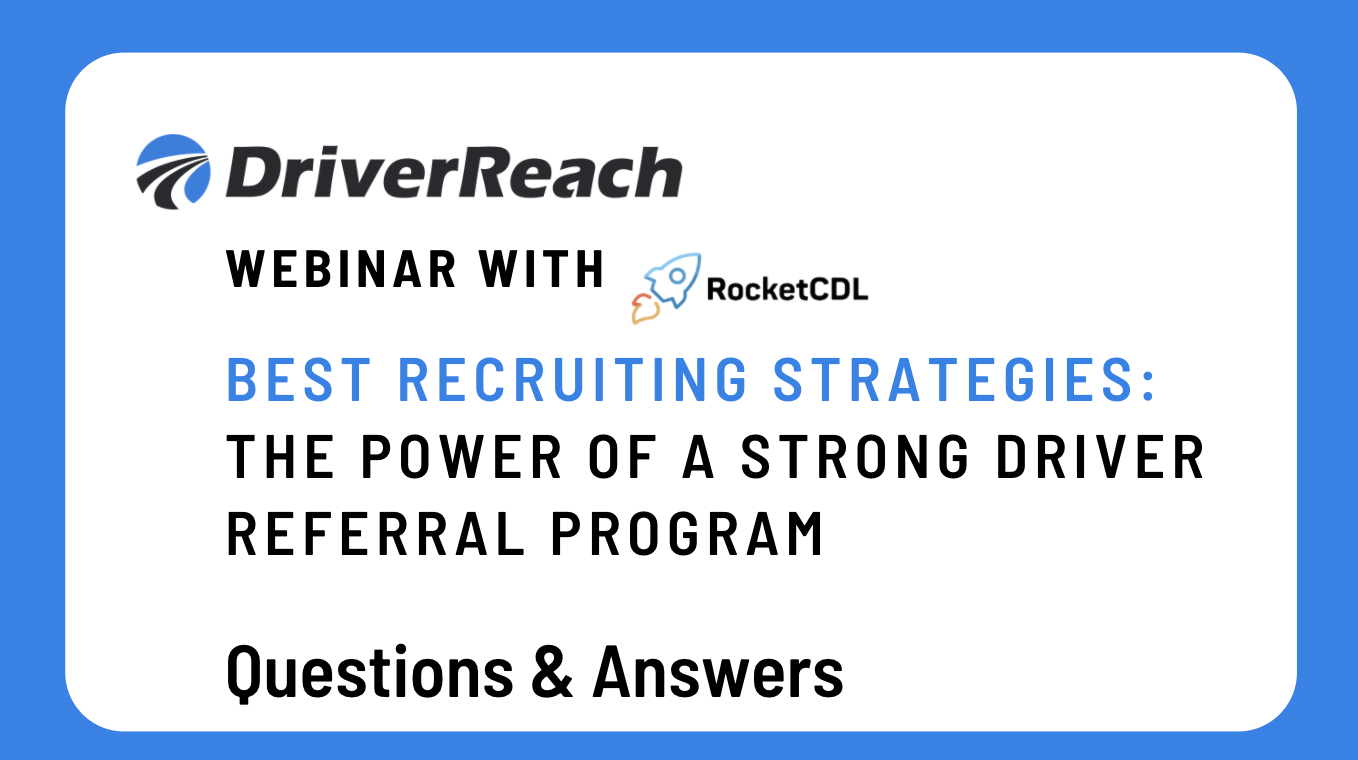 "Webinar Q&A: ""Best Recruiting Strategies: The Power of a Strong Driver Referral Program"""