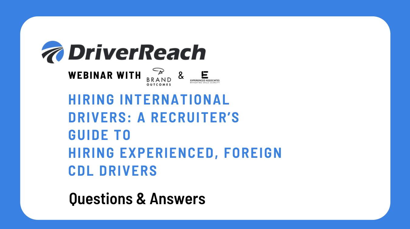 Webinar Q&A: Hiring International Drivers: A Recruiter's Guide to Hiring Experienced, Foreign CDL Drivers
