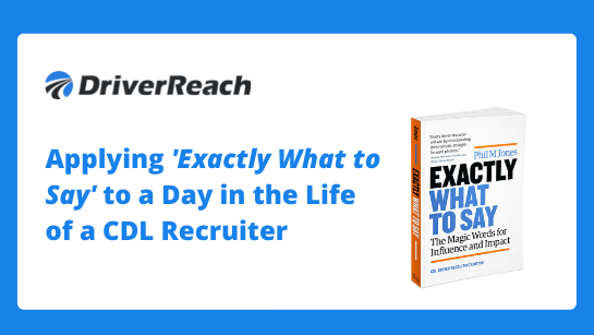 """Webinar   """"Applying 'Exactly What to Say' to a Day in the Life of a CDL Recruiter"""""""