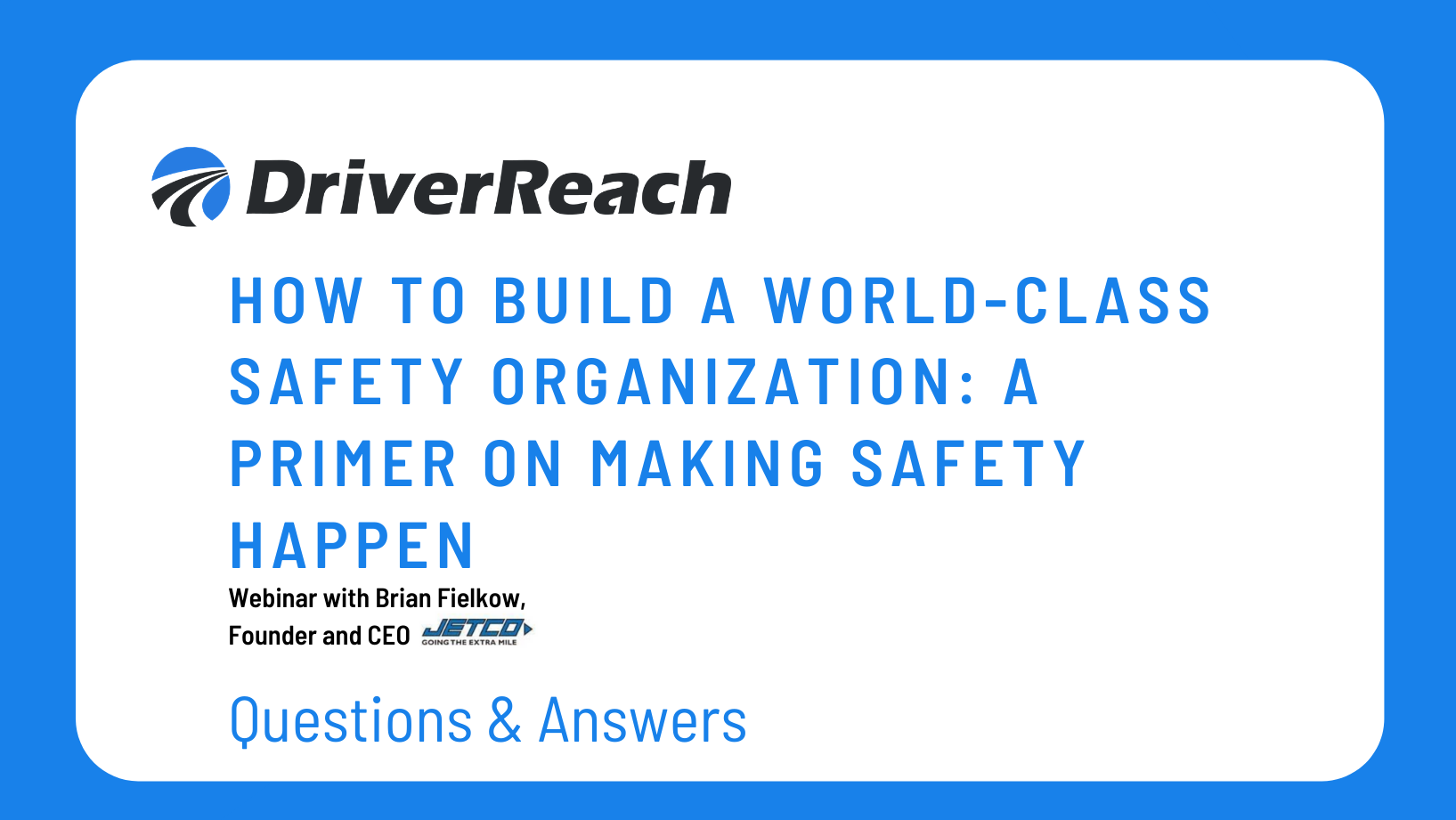 Webinar Q&A: How to Build a World-Class Safety Organization: A Primer on Making Safety Happen