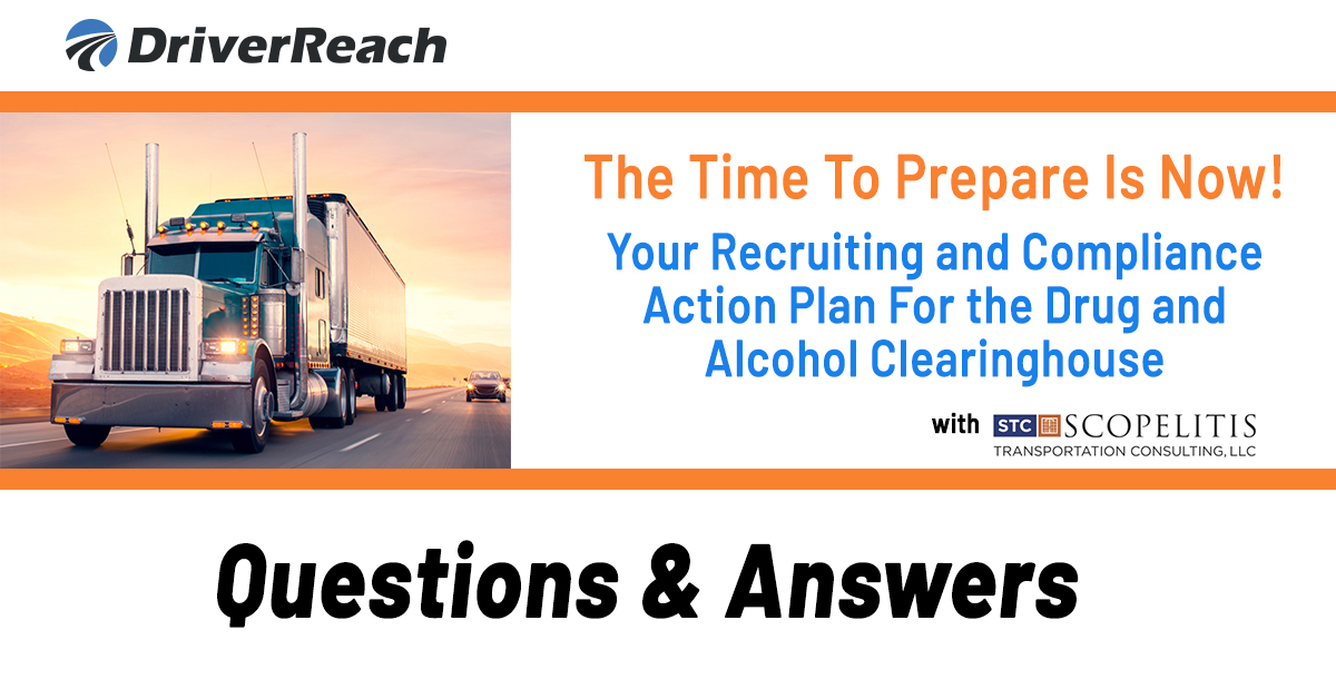 Webinar Q&A: The Time to Prepare is NOW! Your Recruiting and Compliance Action Plan for the Drug & Alcohol Clearinghouse