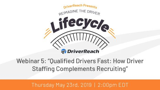 "Upcoming Webinar: ""QUALIFIED DRIVERS FAST: How Driver Staffing Complements Recruiting"""